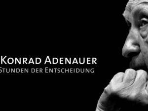 Konrad Adenauer – Stunden der Entscheidung